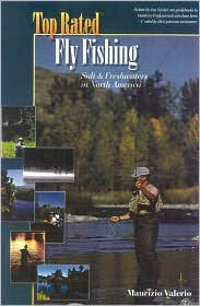 Top Rated Fly Fishing: Salt and Freshwaters in North America