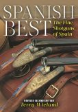 Book Cover Image. Title: Spanish Best:  The Fine Shotguns of Spain, Author: Terry Wieland