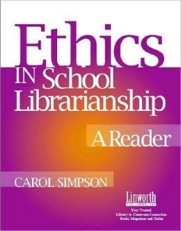 Ethics in School Librarianship: A Reader