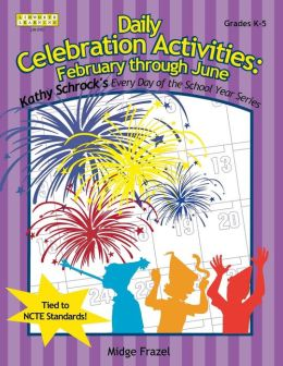 Daily Celebration Activities: February through June