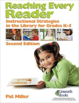 Reaching Every Reader: Instructional Strategies in the Library for Grades K-5
