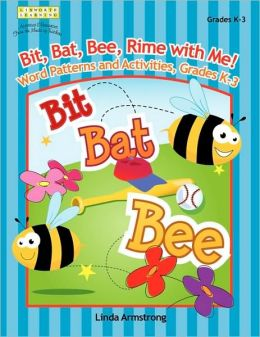 Bit, Bat, Bee, Rime With Me! Word Patterns And Activities, Grades K-3