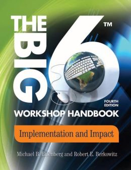 The Big6 Workshop Handbook: Implementation and Impact