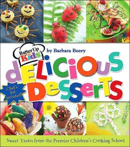 Batter Up Kids Delicious Desserts