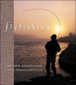Fly Fishing the Great Western Rivers