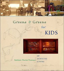 Greene & Greene for Kids