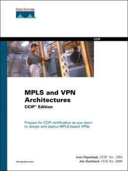 MPLS and VPN Architectures, CCIP Edition