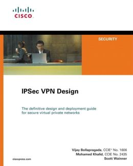 Advanced IPSec VPN Architecture and Design