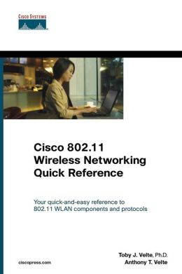 Cisco 802. 11 Wireless Networking Quick Reference