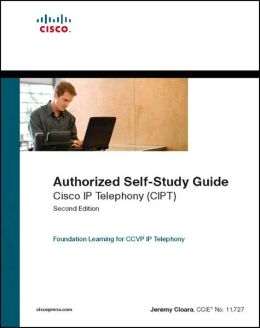Authorized Self-Study Guide Cisco IP Telephony (CIPT): Second Edition