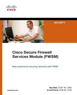 Cisco Secure Firewall Services Module (FWSM) (Networking Technology: Security Seriez)