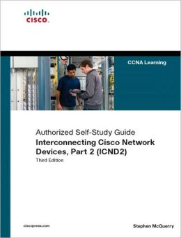 Authorizing Self-Study Guide Interconnecting Cisco Network Devices Part 2 (ICND2)