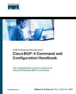 Cisco BGP-4 Command and Configuration Handbook