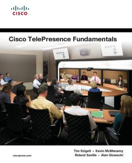 Cisco TelePresence Fundamentals (Fundamentals Series)
