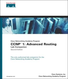 Ccnp 1: Advanced Routing Lab Companion (Cisco Networking Academy Program)
