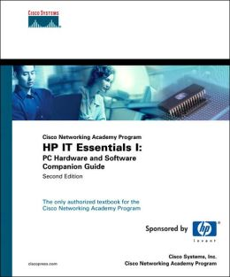 HP IT Essentials I(Cisco Networking Academy Program): PC Hardware and Software Companion Guide
