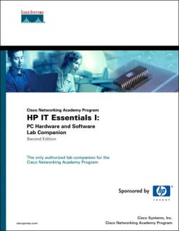 Cisco Networking Academy Program HP IT Essentials I: Hardware and Software Lab Companion