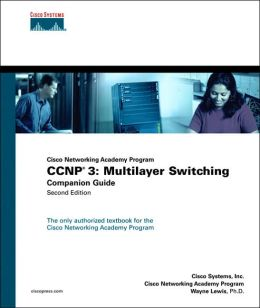 Cisco Networking Academy Program CCNP 3: Multilayer Switching Companion Guide