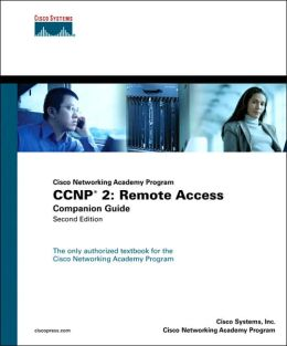 CCNP 2 (Cisco Networking Academy): Remote Access Companion Guide