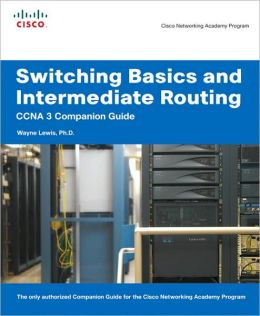 Switching Basics and Intermediate Routing CCNA 3 Companion Guide (Cisco Networking Academy Program)