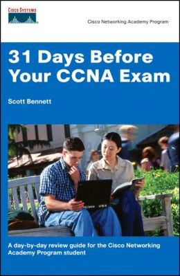 31 Days Before Your CCNA Exam: A Day-by-Day Review Guide for the Cisco Networking Academy Program Student (Cisco Networking Academy Program Series)