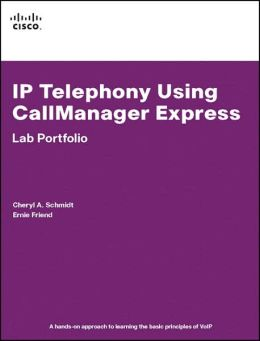 IP Telephony Using CallManager Express-Lab Portfolio