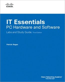 IT Essentials: PC Hardware and Software: Labs and Study Guide