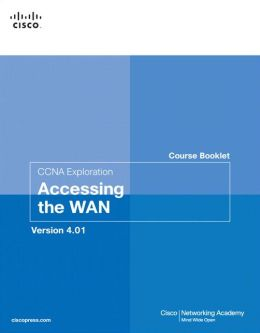 CCNA Exploration Course Booklet: Accessing the WAN, Version 4.0 (Course Booklets Series)