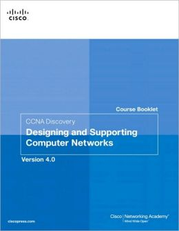 Course Booklet for CCNA Discovery: Designing and Supporting Computer Networks, Version 4.0
