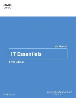 IT Essentials: PC Hardware and Software Lab Manual