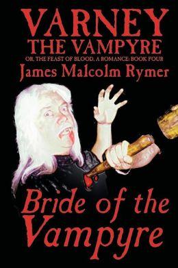 Varney the Vampyr Book Four(Varney the Vampyre Series): Bride of the Vampyre