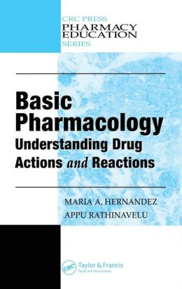 Basic Pharmacology: Understanding Drug Actionsand Reactions