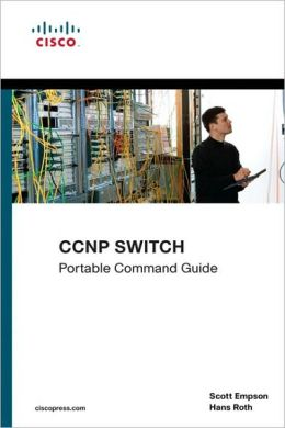 CCNP SWITCH Portable Command Guide (Portable Command Guide Series)
