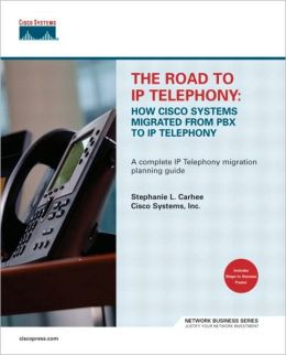 The Road to IP Telephony : How Cisco Systems Migrated from PBX to IP Telephony