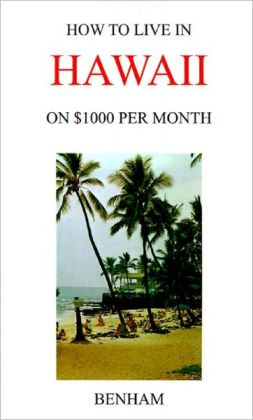 How To Live In Hawaii On $1000 Per Month