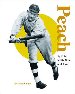 Peach: Ty Cobb in His Time and Ours