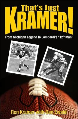 That's Just Kramer: From Michigan Legend to Lombardi's 12th Man