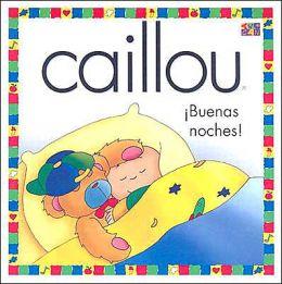 Caillou: Buenas Noches! (Good Night)