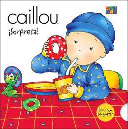Caillou (Caillou Series): Sorpresa!