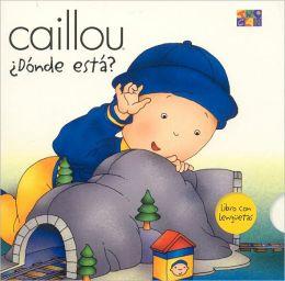 Caillou (Caillou Series): Donde Esta?