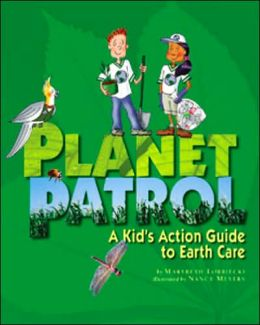 Planet Patrol: A Kids' Action Guide to Earth Care