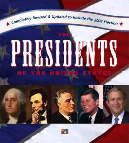 The Presidents of the United States: Including the 2004 Election