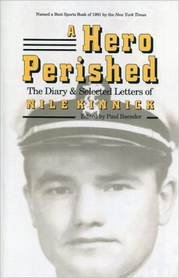 A Hero Perished: The Diary and Selected Letters of Nile Kinnick