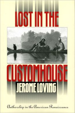 Lost in the Customhouse: Authorship in the American Renaissance