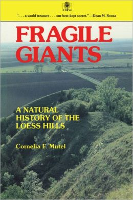 Fragile Giants: A Natural History of the Loess Hills