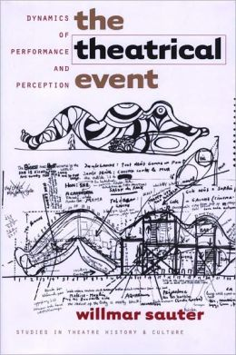 The Theatrical Event: Dynamics of Performance and Perception