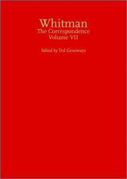 Walt Whitman: The Correspondence, Volume VII