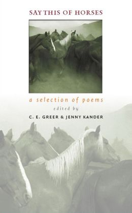 Say This of Horses: A Selection of Poems