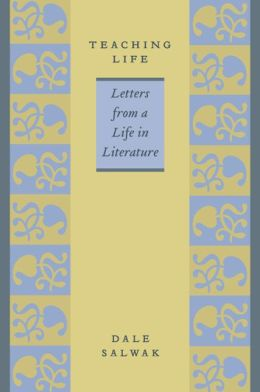 Teaching Life: Letters from a Life in Literature