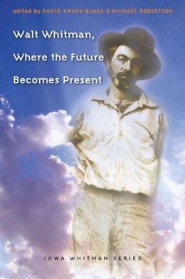 Walt Whitman, Where the Future Becomes Present